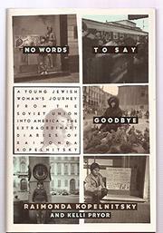 NO WORDS TO SAY GOODBYE by Raimonda Kopelnitsky