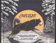 MUSH! by Patricia Seibert