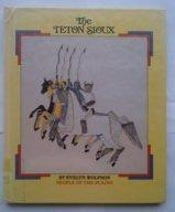 THE TETON SIOUX by Evelyn Wolfson