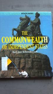 THE COMMONWEALTH OF INDEPENDENT STATES by Mary Jane Behrends Clark