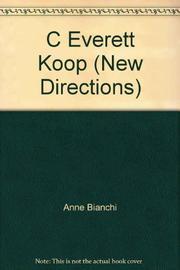C. EVERETT KOOP by Anne Bianchi
