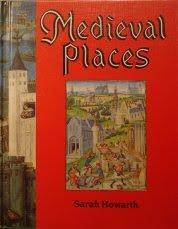 MEDIEVAL PLACES by Sarah Howarth