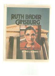 RUTH BADER GINSBERG by Jack L. Roberts