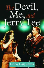 THE DEVIL, ME, AND JERRY LEE by Linda Gail Lewis
