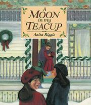 A MOON IN MY TEACUP by Anita Riggio