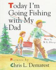 TODAY I'M GOING FISHING WITH MY DAD by N.L. Sharp