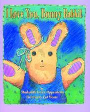 I LOVE YOU, BUNNY RABBIT by Shulamith Levey Oppenheim