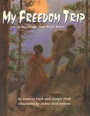 MY FREEDOM TRIP by Frances Park