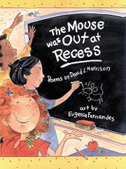 Book Cover for THE MOUSE WAS OUT AT RECESS
