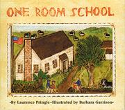 ONE ROOM SCHOOL by Laurence Pringle