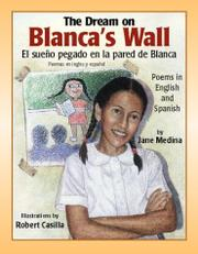 THE DREAM ON BLANCA'S WALL/EL SUEÑO PEGADO EN LA PARED DE BLANCA by Jane Medina