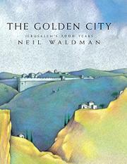 """""""THE GOLDEN CITY: Jerusalem's 3,000 Years"""" by Neil Waldman"""