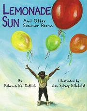 LEMONADE SUN and Other Summer Poems by Rebecca Kai Dotlich