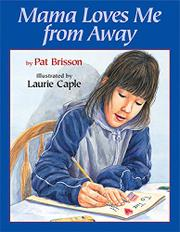 MAMA LOVES ME FROM AWAY by Pat Brisson