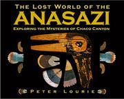THE LOST WORLD OF THE ANASAZI by Peter Lourie