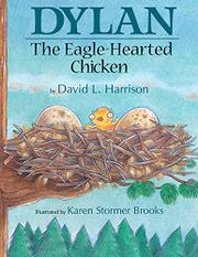 DYLAN THE EAGLE-HEARTED CHICKEN by David L. Harrison