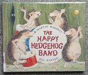 THE HAPPY HEDGEHOG BAND by Martin Waddell