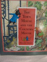 THE TOWN MOUSE AND THE COUNTRY MOUSE by Helen Craig
