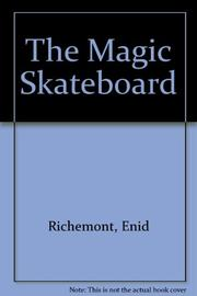 THE MAGIC SKATEBOARD by Enid Richemont