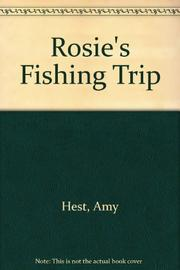 ROSIE'S FISHING TRIP by Amy Hest