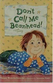 DON'T CALL ME BEANHEAD! by Susan Wojciechowski