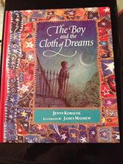 THE BOY AND THE CLOTH OF DREAMS by Jenny Koralek