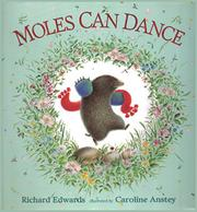 MOLES CAN DANCE by Richard Edwards