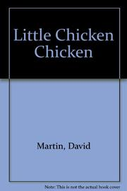 LITTLE CHICKEN CHICKEN by David Martin