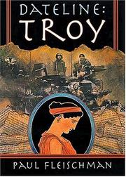 DATELINE: TROY by Paul Fleischman