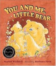 YOU AND ME, LITTLE BEAR by Martin Waddell