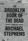 THE BROOKLYN BOOK OF THE DEAD by Michael Stephens