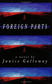 FOREIGN PARTS by Janice Galloway