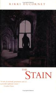 THE STAIN by Rikki Ducornet
