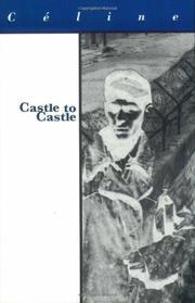 CASTLE TO CASTLE by Louis-Ferdinand Celine