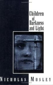 CHILDREN OF DARKNESS AND LIGHT by Nicholas Mosley
