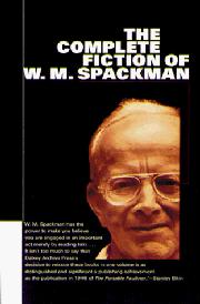 THE COMPLETE FICTION OF W.M. SPACKMAN by W.M. Spackman