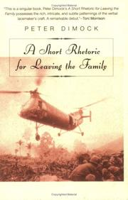 A SHORT RHETORIC FOR LEAVING THE FAMILY by Peter Dimock