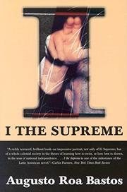 I THE SUPREME by Augusto Roa Bastos