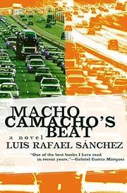 MACHO CAMACHO'S BEAT by Luis Rafael Sánchez