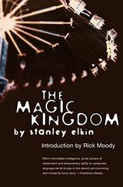 THE MAGIC KINGDOM by Stanley Elkin