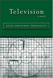 TELEVISION by Jean-Philippe Toussaint