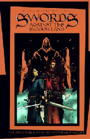 SWORDS AGAINST THE SHADOWLAND by Robin Wayne Bailey