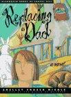 REPLACING DAD by Shelley Fraser Mickle