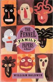 THE FENNEL FAMILY PAPERS by William Baldwin