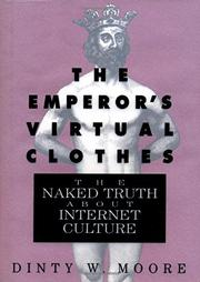 THE EMPEROR'S VIRTUAL CLOTHES by Dinty W. Moore