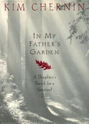 IN MY FATHER'S GARDEN by Kim Chernin