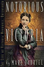 NOTORIOUS VICTORIA by Mary Gabriel
