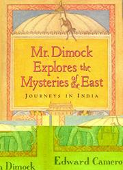 MR. DIMOCK EXPLORES THE MYSTERIES OF THE EAST by Edward Cameron Dimock