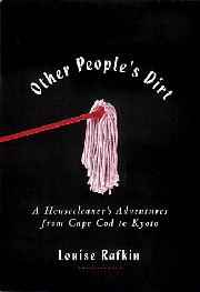 OTHER PEOPLE'S DIRT by Louise Rafkin