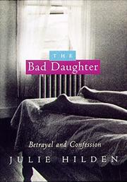 THE BAD DAUGHTER by Julie Hilden